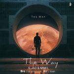 دانلود موزیک اس.جاد و میم اِل به نام The Way