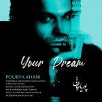 دانلود موزیک پوریا خانی به نام رویایِ تو
