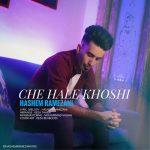 دانلود موزیک هاشم رمضانی به نام چه حال خوشی