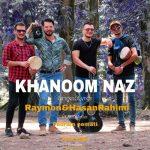 دانلود موزیک رایمون و حسن رحیمی به نام خانوم ناز